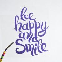 Надпись из термотрансферной пленки BE HAPPY AND SMILE